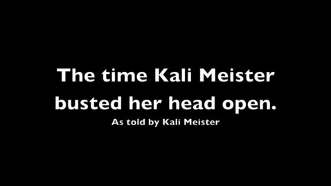 Thumbnail for entry The time Kali Meister busted her head open