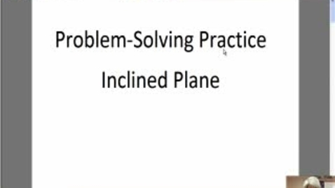 Thumbnail for entry inclined Plane Practice Problems