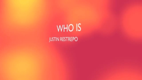 Thumbnail for entry JUSTIN RESTREPO  AUTOBIOGRAPHY