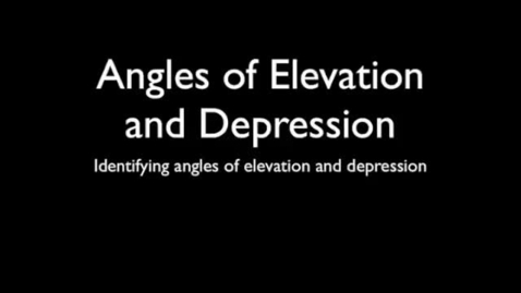 Thumbnail for entry Angles of Elevation and Depression