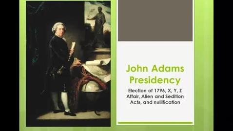 Thumbnail for entry John Adams Presidency and the XYZ Affair