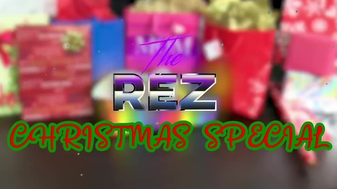 Thumbnail for entry The Rez Episode 15 2020-2021 Chill Christmas!!!