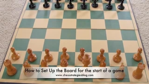 Thumbnail for entry How to Set Up the Chess Board