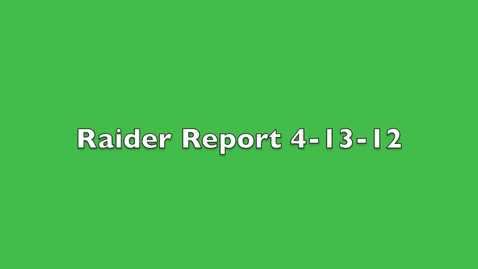 Thumbnail for entry Raider Report 4-13-12