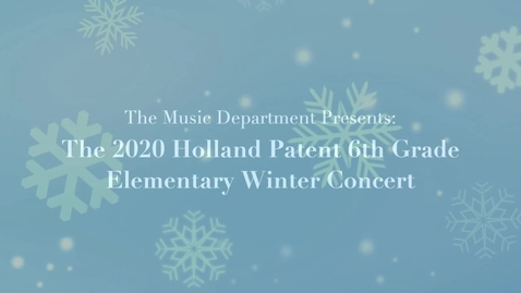 Thumbnail for entry Holland Patent 6th Grade Winter 2020-21 Concert