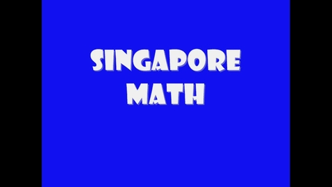 Thumbnail for entry Singapore Math