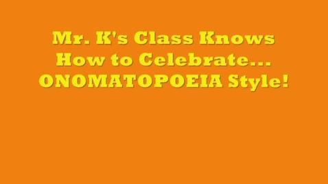 Thumbnail for entry Onomatopoeia, Onomatopoeia: Kujawa 2013