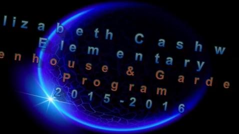 Thumbnail for entry Cashwell Greenhouse & Gardening Program