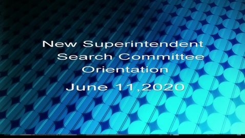 Thumbnail for entry New Superintendent Search Committee June 11, 2020