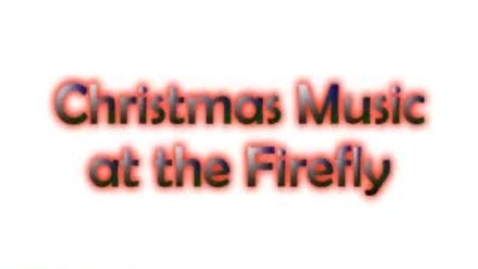 Thumbnail for entry Holiday Music at The Firefly