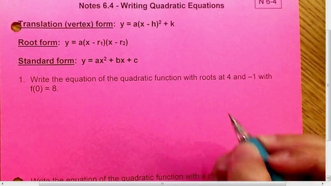 Thumbnail for entry 6.4 Writing Equations for Quad Functions