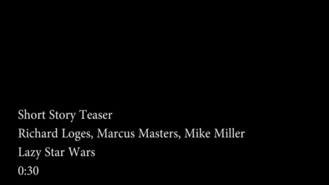 Thumbnail for entry Lazy Star Wars (Short Film Trailer - WSCN)