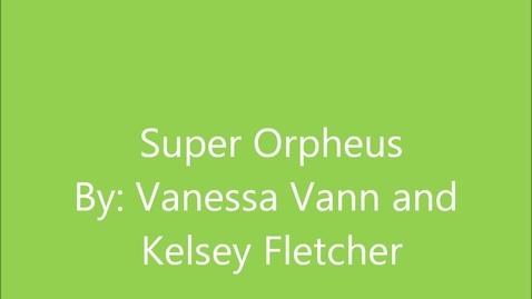 Thumbnail for entry super Orpheus