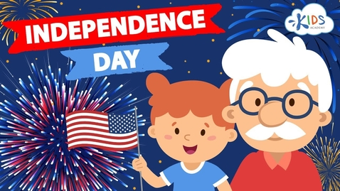 Thumbnail for entry 4th Of July For Kids - Independence Day | Story with Interesting Facts for Children | Kids Academy