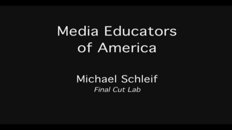 Thumbnail for entry MEOA: Final Cut Lab with Michael Schleif
