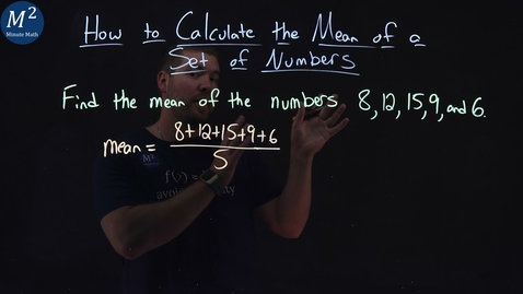 Thumbnail for entry How to Calculate the Mean of a Set of Numbers | Minute Math