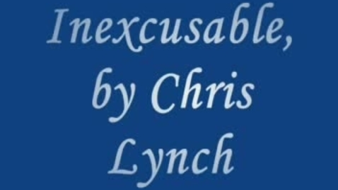 Thumbnail for entry INEXCUSABLE, by Chris Lynch