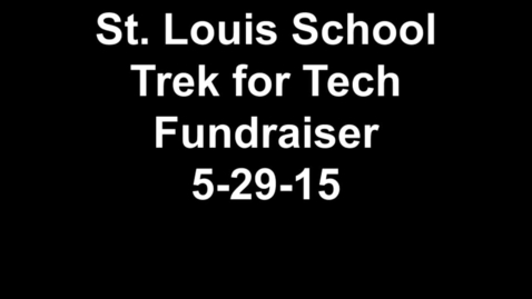 Thumbnail for entry St. Louis School Trek for Tech Fundraiser 5-29-15