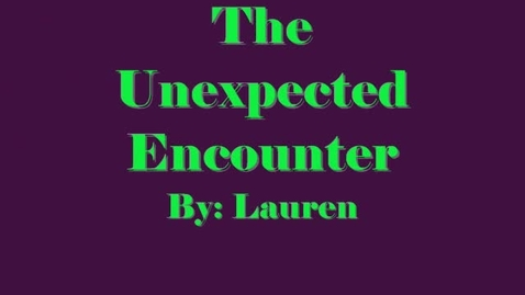 Thumbnail for entry The Unexpected Encounter
