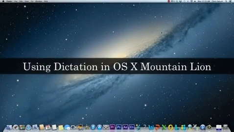 Thumbnail for entry Using Dictation in Mac OS X Mountain Lion