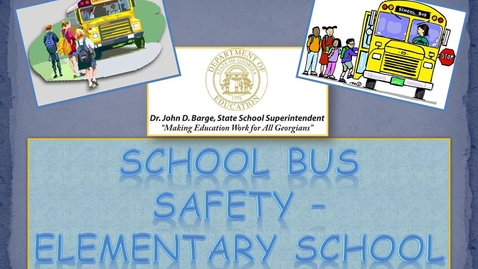 Thumbnail for entry School Bus Safety ES - Entire Presentation