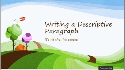 Thumbnail for entry Writing a Descriptive Paragraph