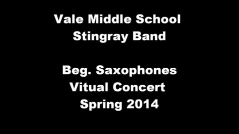 Thumbnail for entry Beg. Saxophone Vale Middle School 2nd period - Spring Concert