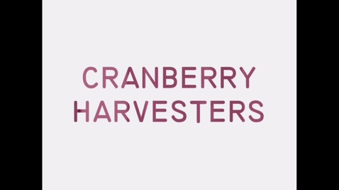 Thumbnail for entry Cranberry Harvester Project