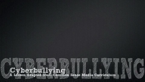Thumbnail for entry Cyberbullying Lesson