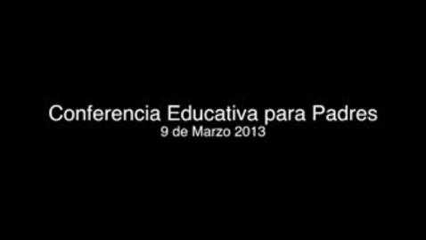 Thumbnail for entry Conferencia Educativa para Padres
