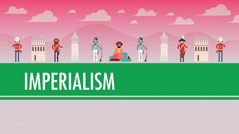Thumbnail for entry Imperialism: Crash Course World History #35