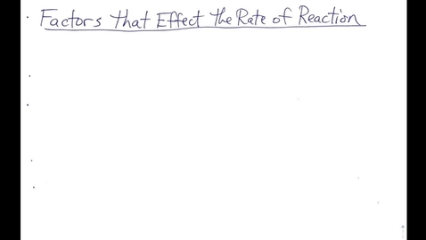 Thumbnail for entry Kinetics Notes Part 3