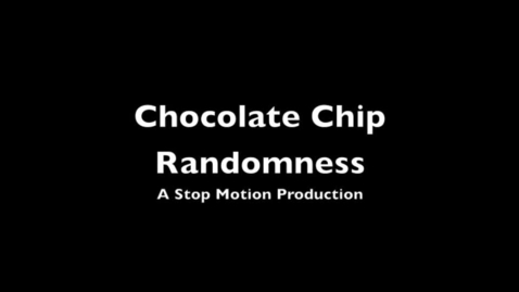 Thumbnail for entry Chocolate Chip Randomness