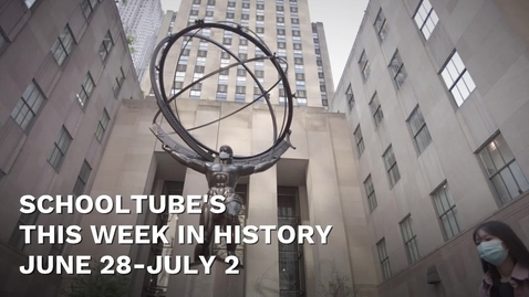 Thumbnail for entry SchoolTube's This Week In History (June 28-July 2)