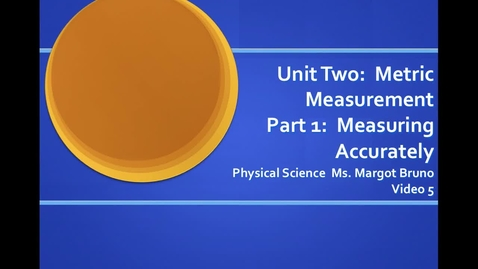 Thumbnail for entry Video 5 Measuring with Sig Figs;  Unit 2 Metric Measurement, Part 1 Measuring Accurately
