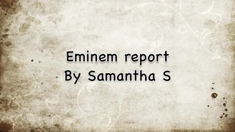 Thumbnail for entry Samantha S Eminem Research Movie