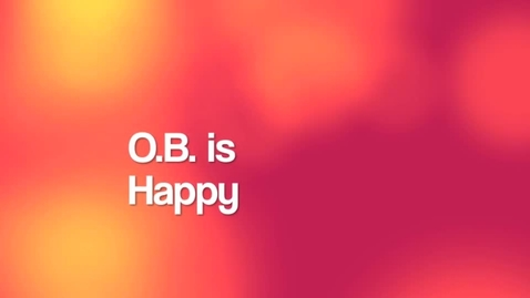 Thumbnail for entry O.B. is Happy!
