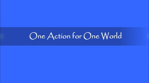 Thumbnail for entry One Action for One World