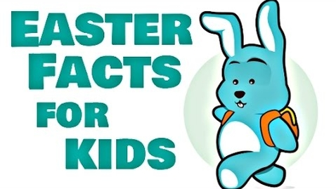 Thumbnail for entry Easter Facts For Kids