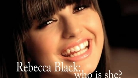 Thumbnail for entry Rebecca Black is Awesome - Editorial WSCN