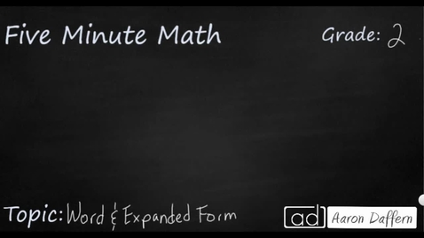 Thumbnail for entry 2nd Grade Math Word and Expanded Form