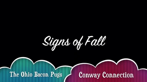 Thumbnail for entry Conway Connection, Episode 9, 10/26/17, signs of fall