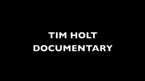 Thumbnail for entry a4.Tim holt documentary.m4v