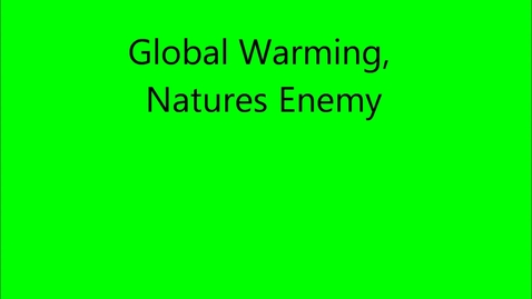 Thumbnail for entry Global Warming, Natures Natural Enemy