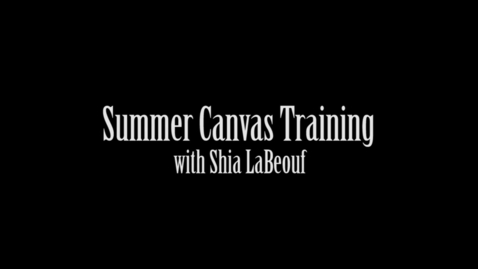 Thumbnail for entry Canvas Training with Shia LaBeouf