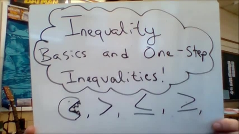 Thumbnail for entry 3b - inequality basics and one step inequalities