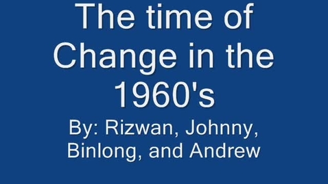 Thumbnail for entry The Time of Change: 1960's