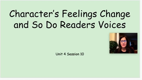Thumbnail for entry RW Characters Feeling Change and So Do Readers Voice- MWTP Unit 4 Session 10