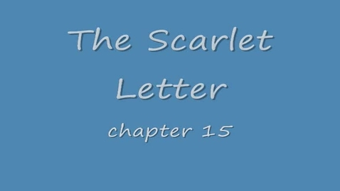 Thumbnail for entry Scarlet Letter: chapter 15