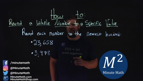 Thumbnail for entry How to Round a Whole Number to a Specific Value | Part 2 of 3 | 2 Examples | Minute Math